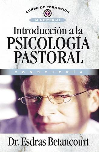 Introducci??n a la psicolog??a pastoral by Dr. Esdras Betancourt (2009-09-18)