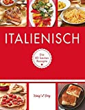 Italienisch: Die 80 besten Rezepte (GU König und Berg)