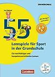 Lernen im Spiel: 55 Lernspiele für Sport in der Grundschule: Für nachhaltiges und kompetenzorientiertes Lernen. Buch mit Kopiervorlagen über Webcode