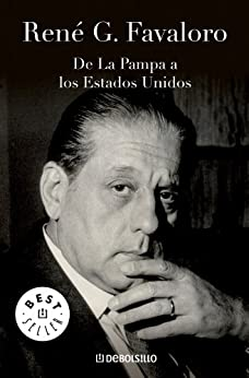 De La Pampa A Los Estados Unidos por René Favaloro epub