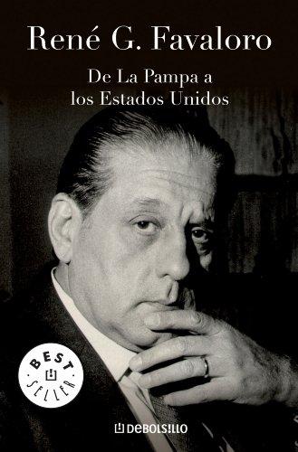 De La Pampa a los Estados Unidos por René Favaloro