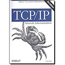 TCP/IP Network Administration, 3rd Edition (en anglais)
