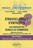Epreuves orales d'entretien aux concours des écoles de commerce : Admissions post-prépa, admissions parallèles et admissions en MS, MSc et IAE
