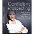 Confident Prospecting: Building Your Prospecting Techniques In Network Marketing