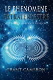 Le Phenomene Extraterrestre - Recit base sur 40 annees de recherches