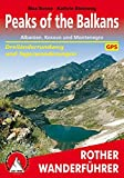Peaks of the Balkans. Albanien, Kosovo und Montenegro.: Dreiländerrundweg und Tageswanderungen. Mit GPS-Tracks. (Rother Wanderführer) - Max Bosse