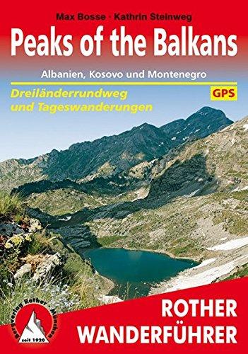 Peaks of the Balkans. Albanien, Kosovo und Montenegro.: Dreiländerrundweg und Tageswanderungen. Mit GPS-Tracks. (Rother Wanderführer)