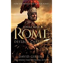 Total War Rome: Destroy Carthage (Total War Rome II Book 1) by David Gibbins (2013-09-03)