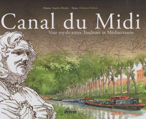 Canal du Midi : Voie royale entre Toulouse et Méditérranée