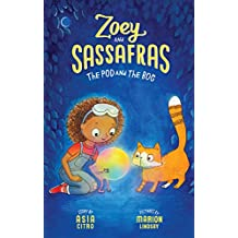The Pod and the Bog (Zoey and Sassafras, Band 5)