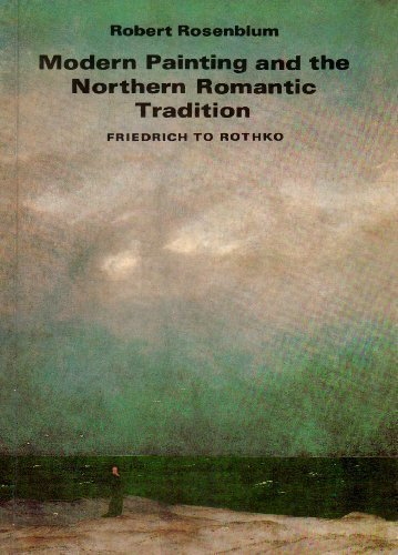 Modern Painting and the Northern Romantic Tradition: Friedrich to Rothko (Icon Editions) by Robert Rosenblum (1977-05-01)