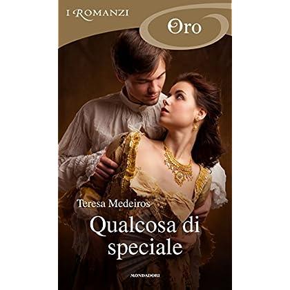 Qualcosa Di Speciale (I Romanzi Oro)