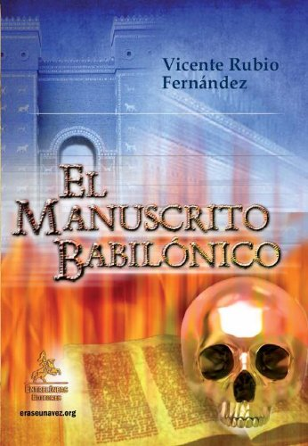 El Manuscrito Babilónico por Vicente Rubio Fernández