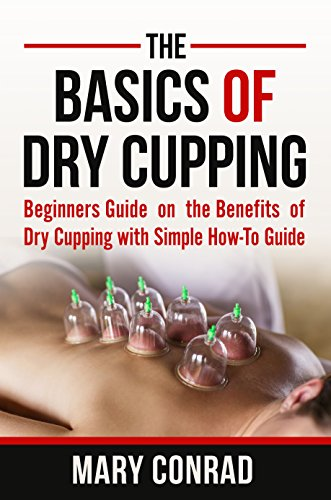 The Basics of Dry Cupping: Beginners Guide on the Benefits