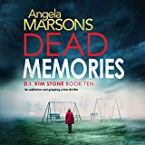 Dead Memories: An addictive and gripping crime thriller: Detective Kim Stone Crime Thriller, Book 10