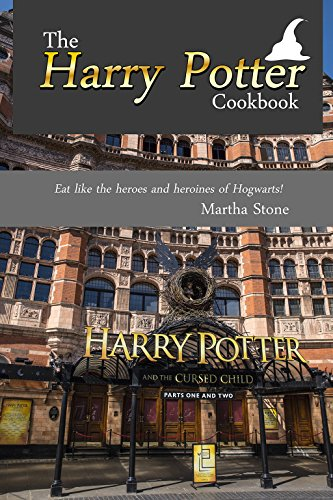 The Harry Potter Cookbook: Eat like the heroes and heroines of Hogwarts! (English Edition) -
