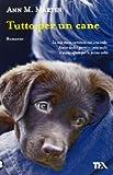 Scarica Libro Tutto per un cane (PDF,EPUB,MOBI) Online Italiano Gratis