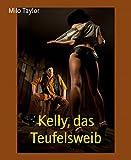 'Kelly, das Teufelsweib' von Milo Taylor