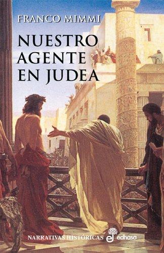 Descargar Libro Libro Nuestro agente en Judea (Narrativas Históricas) de Franco Mimmi