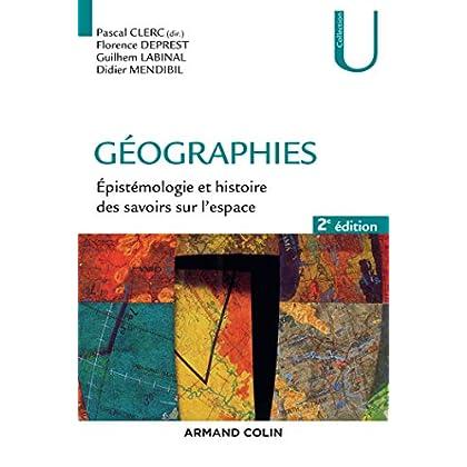 Géographies - Épistémologie et histoire des savoirs sur l'espace - 2e éd.