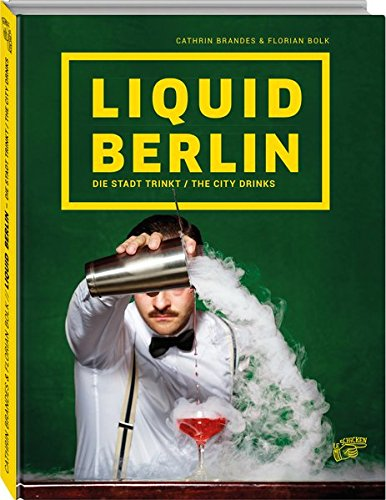 Liquid Berlin: Die Stadt trinkt!