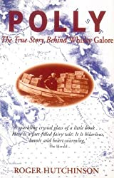 Polly: The True Story Behind Whisky Galore by Roger Hutchinson (1998-05-01)