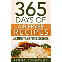365 Days of Air Fryer Recipes: A Complete Air Fryer Cookbook