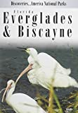 Discoveries...America National Parks: Florida Everglades & Biscayne by Jim Watt