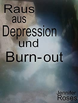 Raus aus Depression und Burn-out