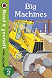 Read It Yourself with Ladybird Big Machines (Read It Yourself Level 2)