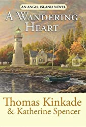 A Wandering Heart (Center Oint Large Print: An Angel Island) by Thomas Kinkade (2012-05-04)