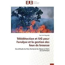 T??l??d??tection et SIG pour l'analyse et la gestion des feux de brousse: Cas d'??tude du Parc National du Mpem et Djim au Cameroun by Paul Aim?? Nguedjo (2013-10-23)