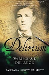 Delirium: The Rimbaud Delusion by Barbara Scott Emmett (2014-09-30)