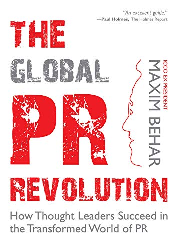 The Global PR Revolution: How Thought Leaders Succeed in the Transformed World of PR (English Edition)