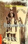 Quien como Dios/Whom like God par Maria Eladia Gonzalez