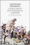 I racconti dei fratelli Grimm. Le traduzioni originali dai «quaderni dal carcere»