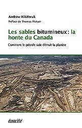 Les sables bitumineux: la honte du Canada: Comment le pétrole sale détruit la planète (French Edition)