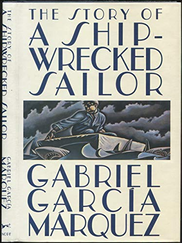 The Story of a Shipwrecked Sailor por Gabriel Garcia Marquez