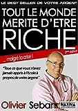 Tout le monde mérite d'être riche - Ou tout ce que vous n'avez jamais appris à l'école à propos de votre argent: 3e édition...