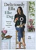 Elke Dag Deliciously Ella: Makkelijk en snel superlekker eten