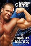 Image de Triple H Making the Game: Triple H's Approach to a Better Body (WWE) (English Ed
