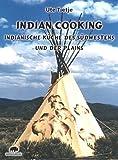 Indian Cooking - Indianische Küche des Südwestens und der Plains