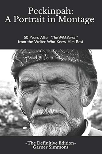 Peckinpah: A Portrait in Montage - The Definitive Edition: 50 Years After