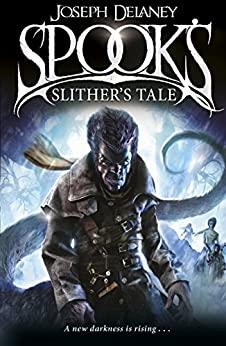 Spook's: Slither's Tale: Book 11 (The Wardstone Chronicles) by [Delaney, Joseph]