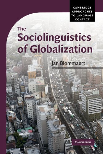 The Sociolinguistics of Globalization Paperback (Cambridge Approaches to Language Contact)