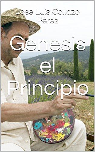 Genesis el Principio por Jose Luis Collazo Perez