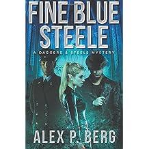 Fine Blue Steele (Daggers & Steele) (Volume 4) by Alex P. Berg (2015-10-20)