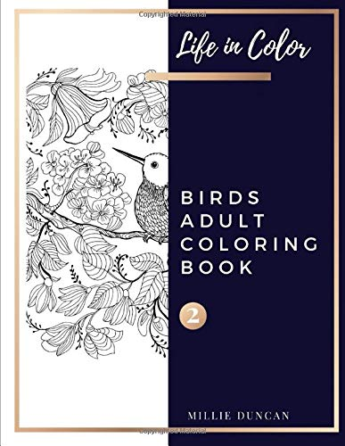 BOOK (Book 2): Birds Coloring Book for Adults - 40+ Premium Coloring Patterns (Life in Color Series) (Life In Color - Birds Adult Coloring Book, Band 2) ()