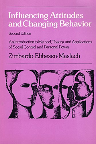 Influencing Attitudes and Changingbehavior: An Introduction to Method, Theory and Applications of Social Control and Personal Power (Topics in social psychology)