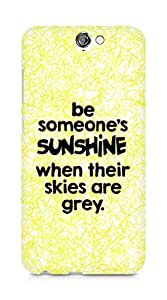 AMEZ be someone's sunshine when their skies are grey Back Cover For HTC One A9